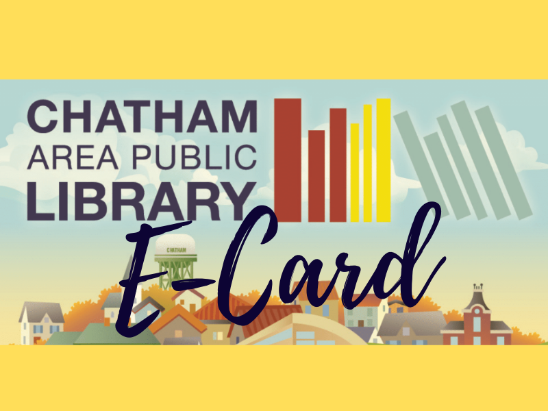 "An illustration of the Village of Chatham with the Library's name and the word ""E-Card"" overlaid on top"