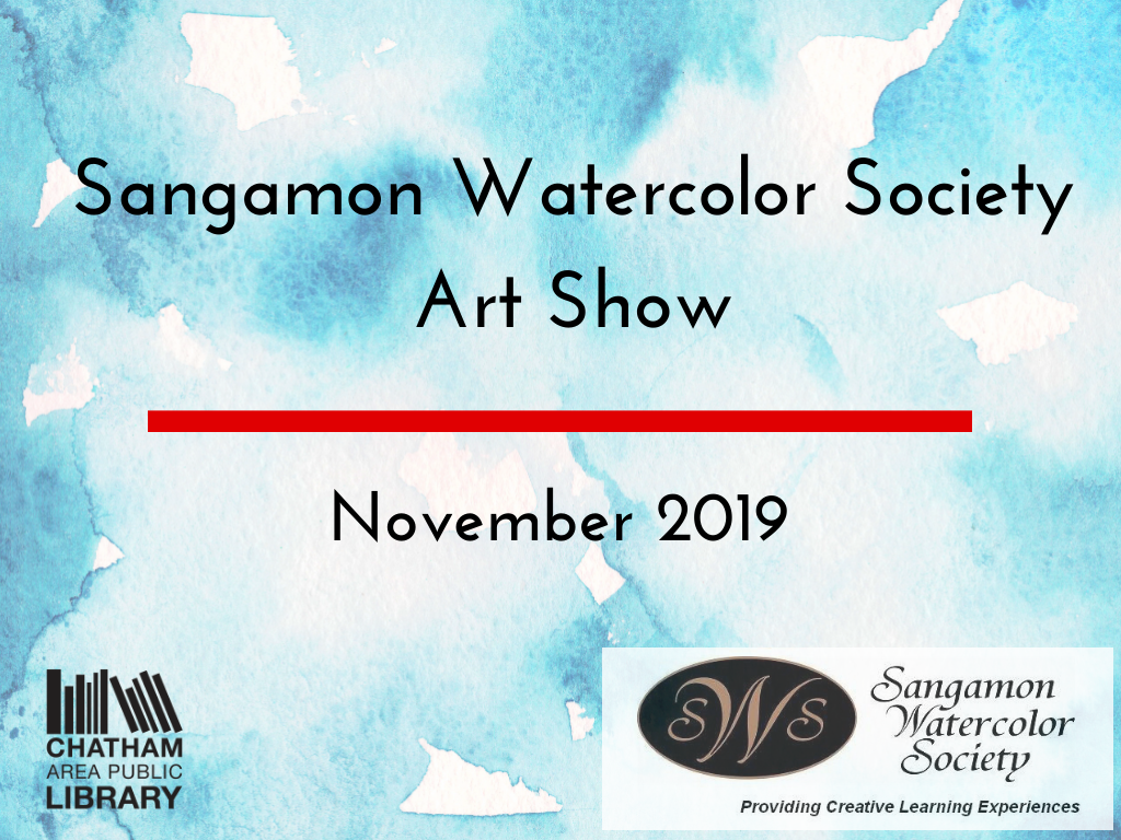 An image that states that the Sangamon Watercolor Society art show will be at the Library through November 2019