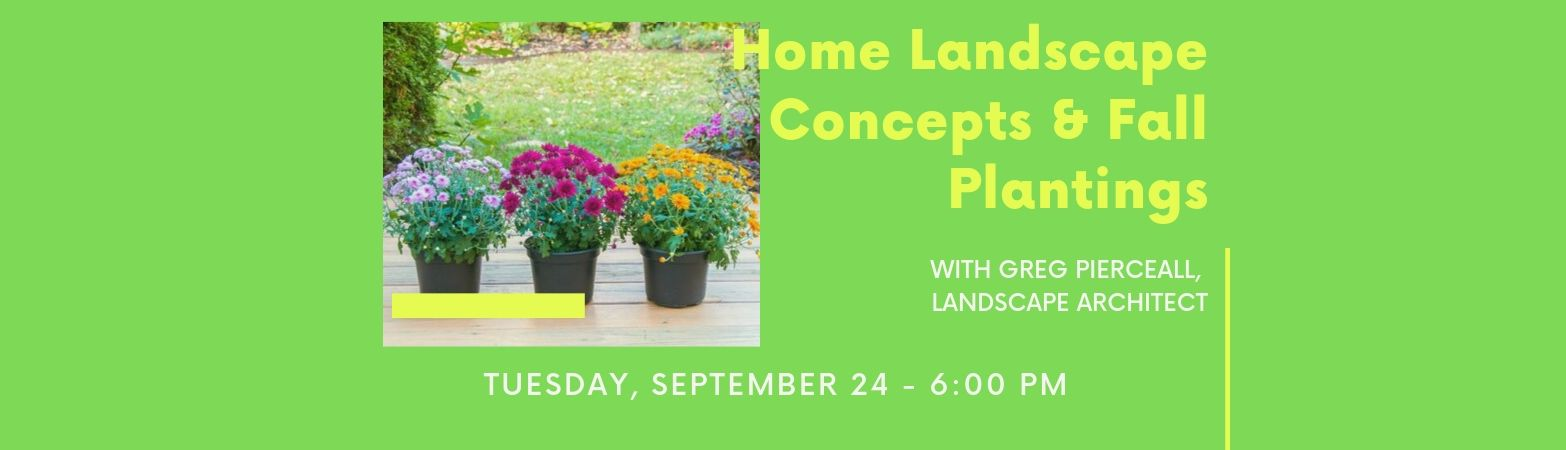 Home Landscape Program on September 24, 2019 at 6:00 PM